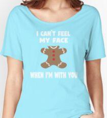 I Can't Feel My Face When I'm With You Women's Relaxed Fit T-Shirt