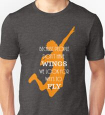 Haikyuu!! Because people don't have wings, we look for ways to fly. Unisex T-Shirt