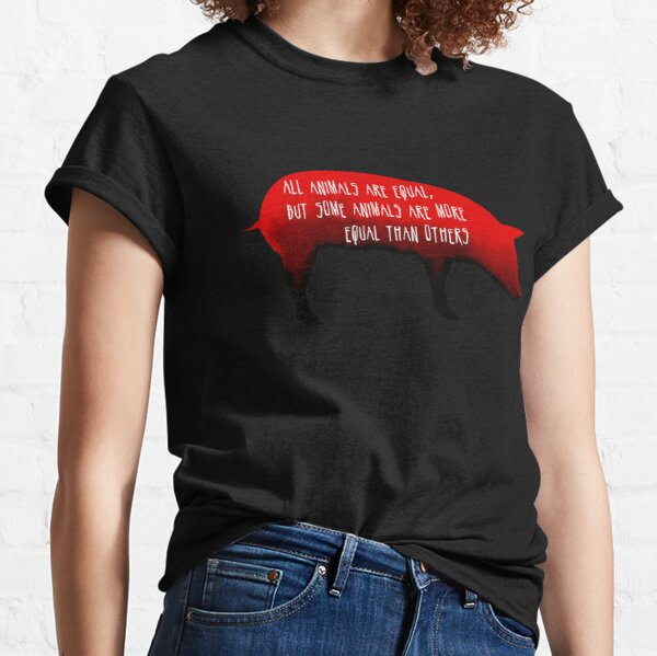 Animal Farm : Pig Quote George Orwell Design Classic T-Shirt