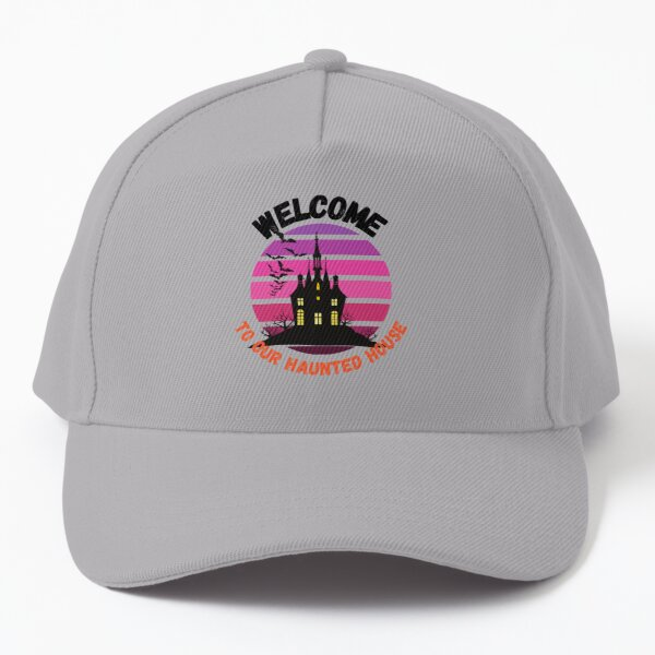 Welcome To Our Haunted House Baseball Cap
