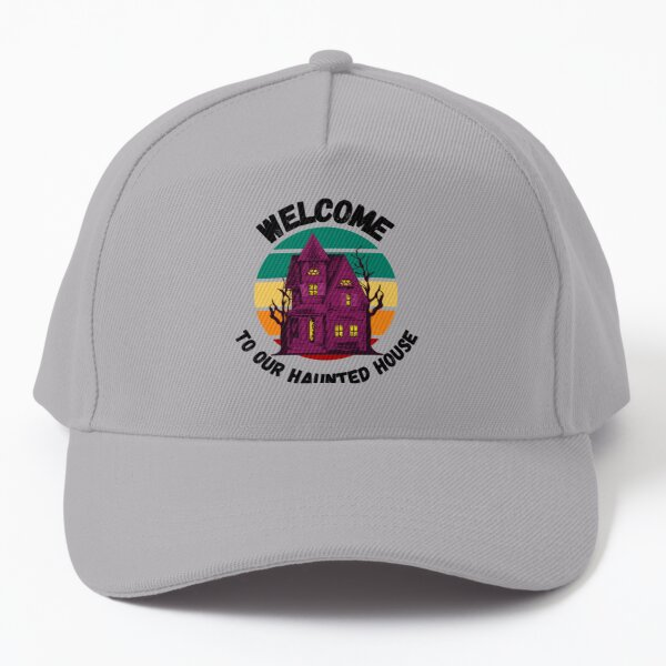 Trending Welcome To Our Haunted House Baseball Cap
