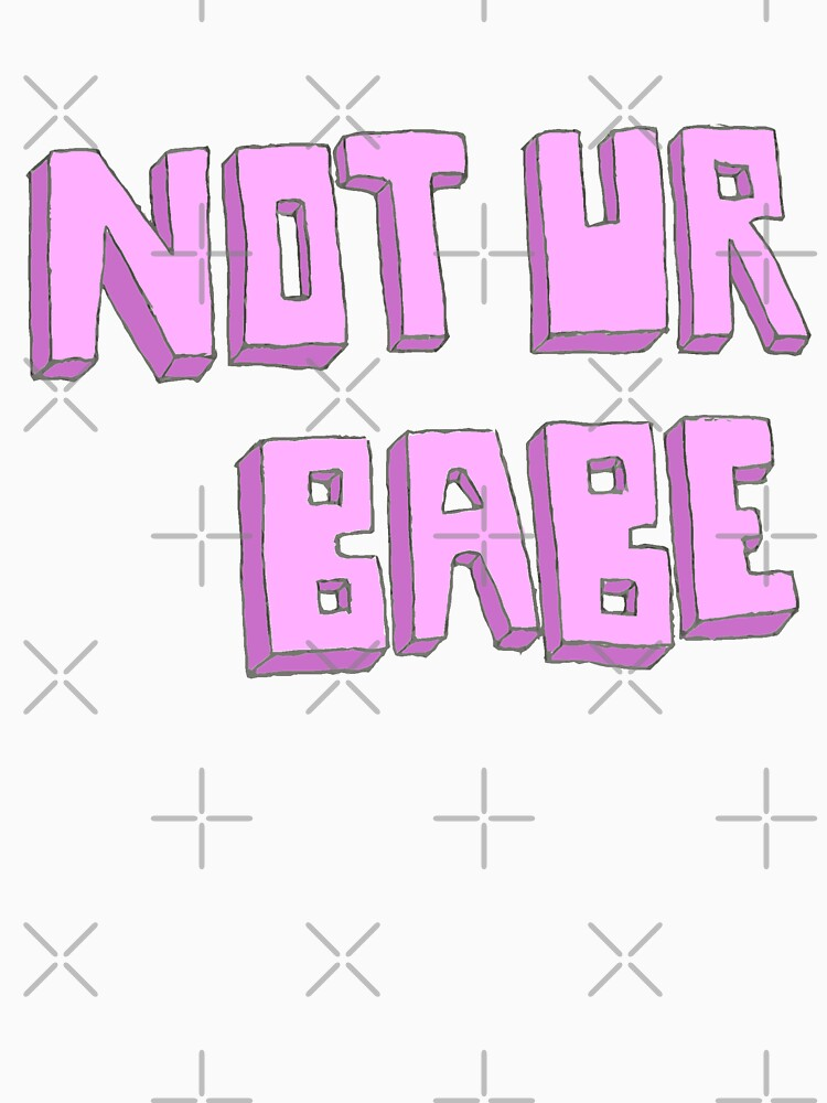 Not ur babe by siyi