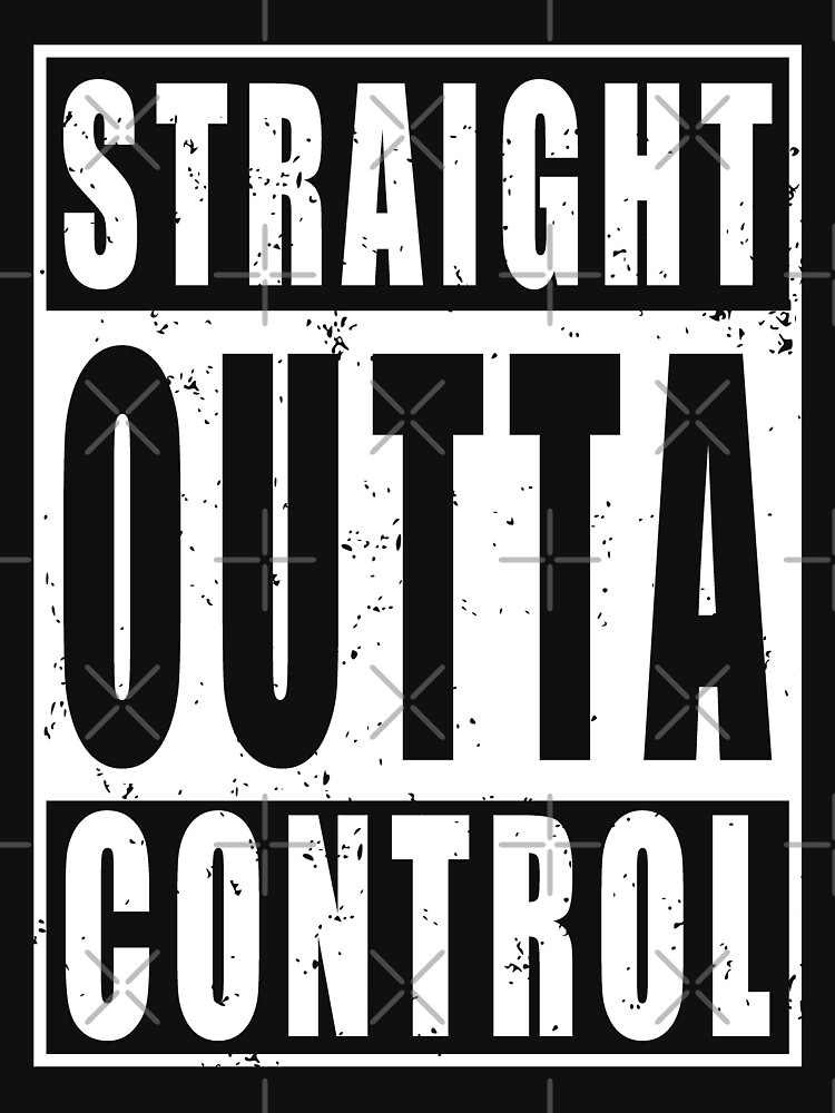 Vintage Straight Outta Control by EthosWear
