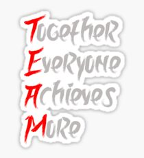 Together Everyone Achieves More Sticker