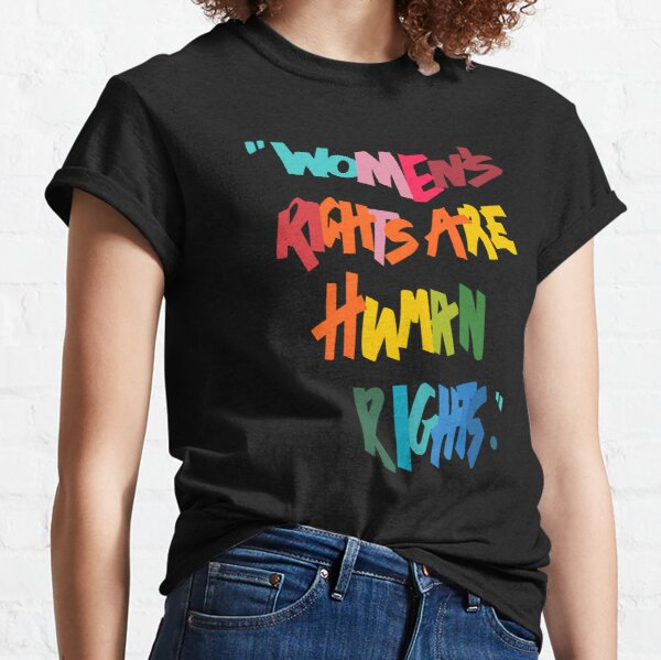 Women's Rights Are Human Rights - Anti-Trump Classic T-Shirt