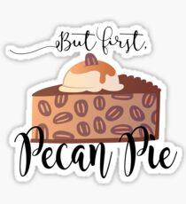 But first, Pecan Pie Sticker
