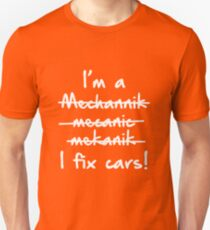 I'm A Mechanic I Fix Cars T-Shirt
