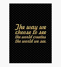 "The way we... ""Barry Nail Kaufman"" Inspirational Quote Photographic Print"