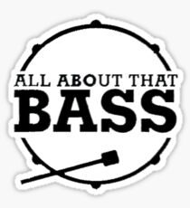 All About That Bass Sticker
