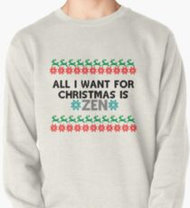 All I want for Christmas is Zen Pullover