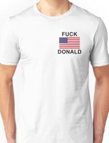 FUCK DONALD Unisex T-Shirt