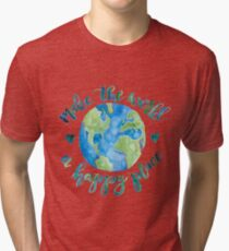 Make the World a Happy Place Tri-blend T-Shirt