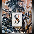 Seed  . .  planter by evon ski