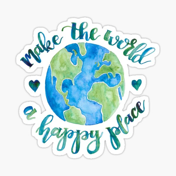 Make the World a Happy Place Sticker