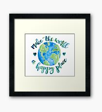 Make the World a Happy Place Framed Print