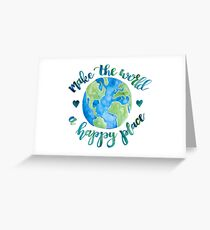 Make the World a Happy Place Greeting Card