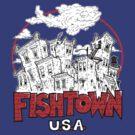 Fishtown, USA by jkilpatrick