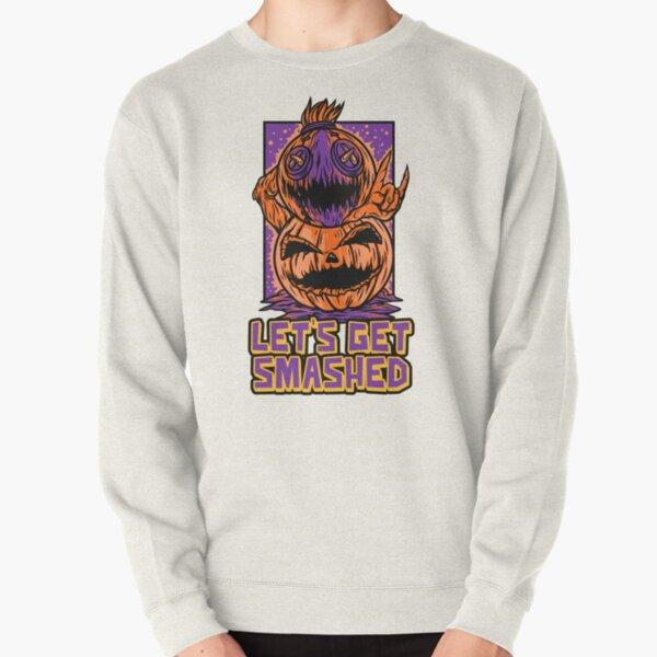 Lets Get Smashed Pullover Sweatshirt
