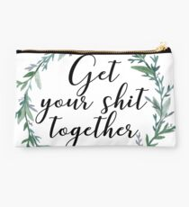 Get your shit together Studio Pouch