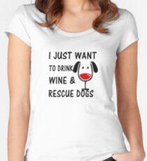 Ich möchte nur Wein und Rettungshunde trinken Tailliertes Rundhals-Shirt