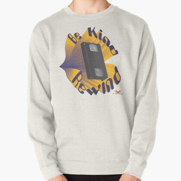 Be Kind Rewind Ver. 3 Pullover Sweatshirt