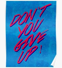 Dont you give up! Poster
