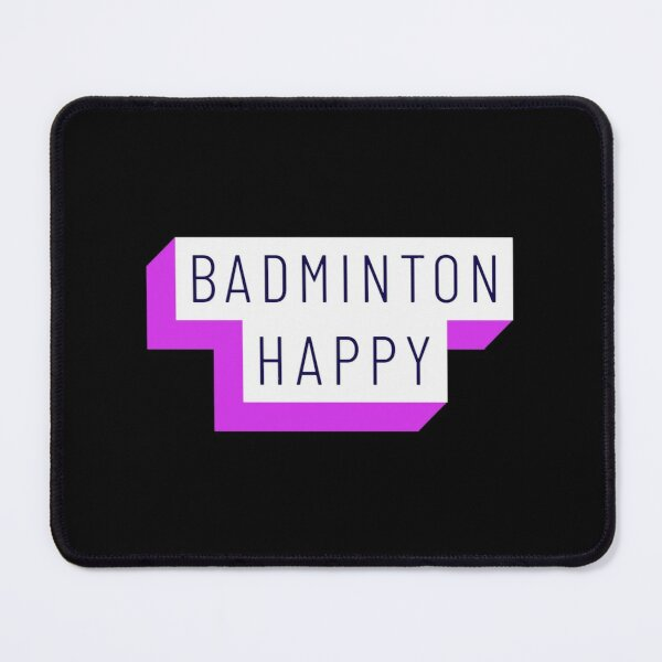 Badminton Players Are Happy Players Mouse Pad