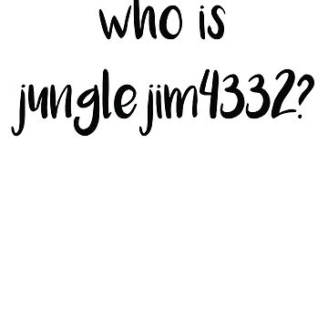 who is jungle jim by NotReally