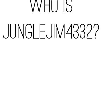 who is jungle jim 3 by NotReally