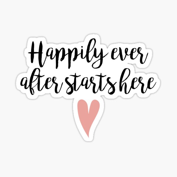 Happily ever after starts here Sticker