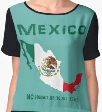 MEXICO:  NO Human Being is Illegal! Chiffon Top