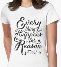 Everything Happens for a Reason Women's Fitted T-Shirt