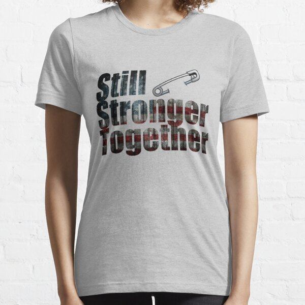 Still Stronger Together Essential T-Shirt