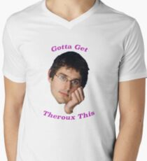 You Gotta Get Theroux This - Louis Theroux  Men's V-Neck T-Shirt