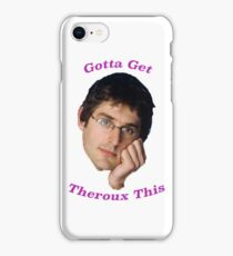 You Gotta Get Theroux This - Louis Theroux  iPhone Case/Skin