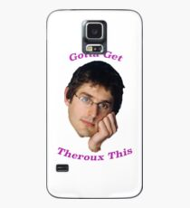 You Gotta Get Theroux This - Louis Theroux  Case/Skin for Samsung Galaxy