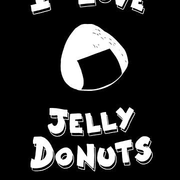 I love Jelly Donuts! by MikeyTurvey