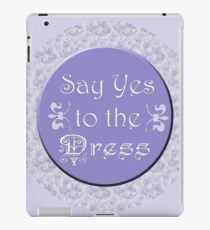 Say Yes to the Dress iPad Case/Skin