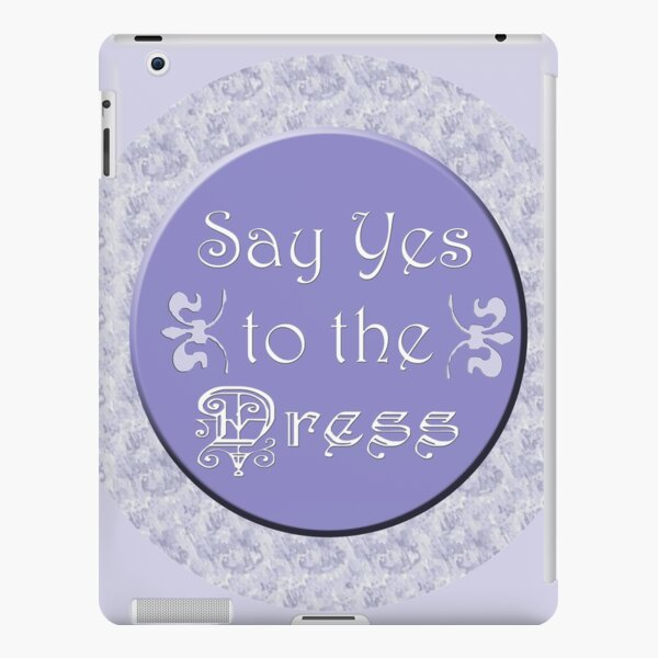 Say Yes to the Dress iPad Snap Case