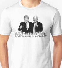 Trump Pence Dumb And Dumber Unisex T-Shirt