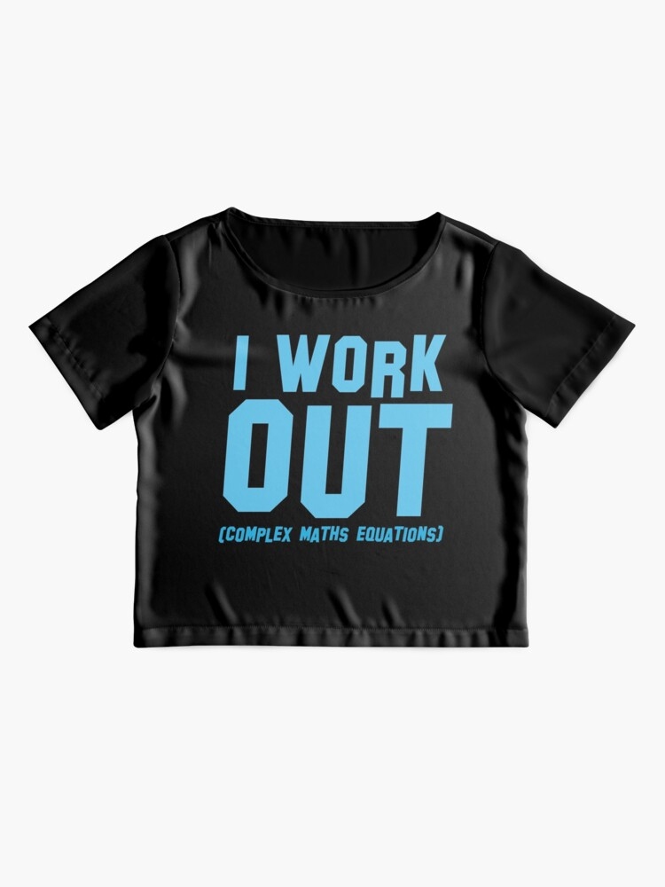 Alternate view of I WORK OUT (complex maths equations) Chiffon Top