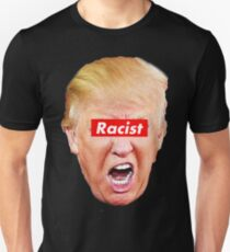 Trump Racist Unisex T-Shirt