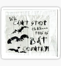 We can't stop here it's BAT COUNTRY Sticker