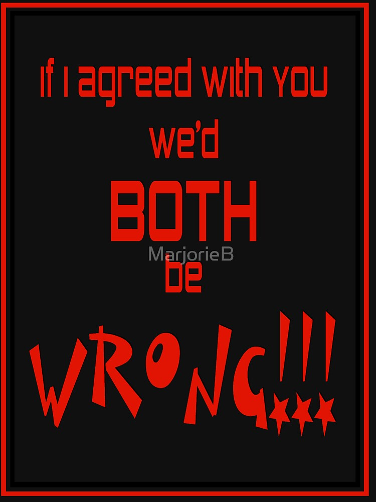 Both Wrong (Red/Black) by MarjorieB