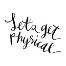 Let's get physical by Franchesca Cox
