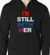 I'm Still With Her Hillary Clinton Support Zipped Hoodie