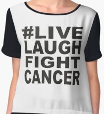 #Live Laugh Fight Cancer Chiffon Top