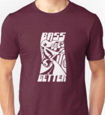Bass Does it Better T-Shirt