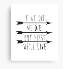 But First, We'll Live Canvas Print
