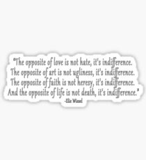 The opposite of love is not hate, it's indifference Sticker